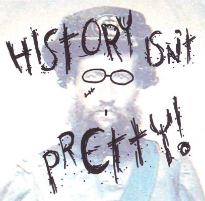 History Isn't Pretty - Extreme History